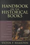 Handbook on the Historical Books Joshua, Judges, Ruth, Samuel, Kings, Chronicles, Ezra-Nehem...