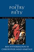 Poetry of Piety An Annotated Anthology of Christian Poetry