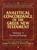 Analytical Concordance of the Greek New Testament: Lexical Focus, Vol. 1 - Philip S. Clapp -...