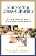Ministering Cross-Culturally An Incarnational Model for Personal Relationships