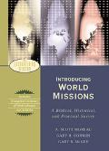 Introducing World Missions A Biblical, Historical, and Practical Survey