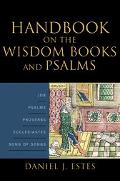 Handbook on the Wisdom Books And Psalms Job, Psalms, Proverbs, Ecclesiates, Song of Songs