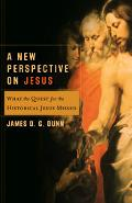 New Perspective On Jesus What The Quest For The Historical Jesus Missed