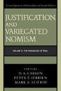 Justification And Variegated Nomism The Paradoxes Of Paul