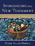 Introducing the New Testament: A Historical, Literary, and Theological Surv