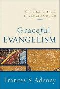 Graceful Evangelism : Christian Witness in a Complex World