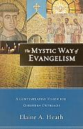 Mystic Way of Evangelism: A Contemplative Vision for Christian Outreach