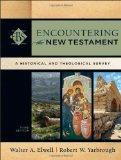 Encountering the New Testament: A Historical and Theological Survey (Encountering Biblical S...