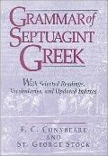 Grammar of Septuagint Greek : With Selected Readings, Vocabularies, and Updated Indexes