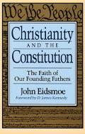 Christianity and the Constitution The Faith of Our Founding Fathers