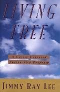 Living Free!: A Christ-Centered Twelve-Step Program