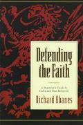 Defending the Faith: A Beginner's Guide to Cults and New Religions - Richard Abanes - Paperback