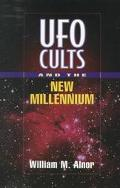 UFO Cults and the New Millennium - William M. Alnor - Paperback