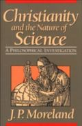 Christianity and the Nature of Science A Philosophical Investigation