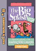 Khe Big Splash . . . And Other Bible Lessons for Kids