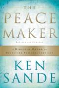 Peacemaker A Biblical Guide to Resolving Personal Conflict
