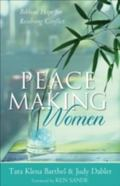 Peacemaking Women Biblical Hope For Resolving Conflict