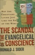 Scandal Of The Evangelical Conscience Why Are Christians Living Just Like The Rest Of The Wo...