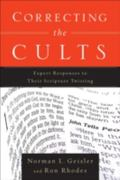 Correcting The Cults Expert Responses To Their Scripture Twisting