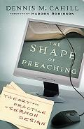 Shape of Preaching Theory And Practice in Sermon Design