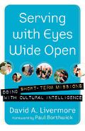 Serving with Eyes Wide Open Doing Short-Term Missions with Cultural Intelligence