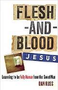 Flesh-and-Blood Jesus