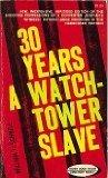 30 Years a Watchtower Slave: The Confessions of a Converted Jehovah's Witness - W. J. Schnel...