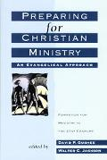 Preparing for Christian Ministry An Evangelical Approach