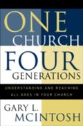 One Church, Four Generations Understanding and Reaching All Ages in Your Church