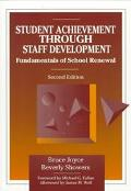Student Achievement Through Staff Development: Fundamentals of School Renewal