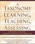 Taxonomy for Learning, Teaching, and Assessing A Revision of Bloom's Taxonomy of Educational Objectives