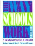 Way Schools Work A Sociological Analysis of Education