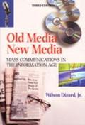 Old Media, New Media Mass Communications in the Information Age