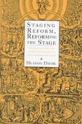 Staging Reform, Reforming the Stage: Protestantism and Popular Theater in Early Modern England