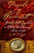 People of the Wachusett Greater New England in History and Memory, 1630-1860
