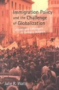 Immigration Policy and the Challenge of Globalization Unions and Employers in Unlikely Alliance