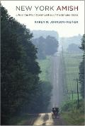 New York Amish: Life in the Plain Communities of the Empire State