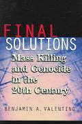 Final Solutions Mass Killing And Genocide in the 20th Century