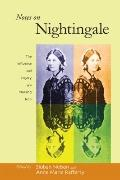 Notes on Nightingale : The Influence and Legacy of a Nursing Icon