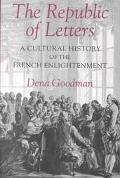 Republic of Letters A Cultural History of the French Enlightenment