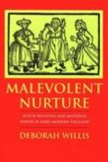 Malevolent Nurture Witch-Hunting and Maternal Power in Early Modern England