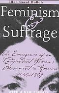 Feminism and Sufferage The Emergence of an Independent Women's Movement in America, 1848-1869