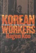 Korean Workers The Culture and Politics of Class Formation