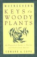 Keys to Woody Plants An Expanded Guide to Native and Cultivated Species