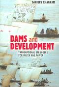 Dams and Development Transnational Struggles for Water and Power