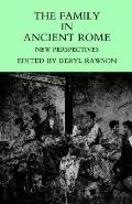Family in Ancient Rome New Perspectives