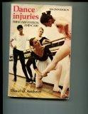 Dance Injuries: Their Prevention and Care - Daniel D. Arnheim - Hardcover - 2d ed