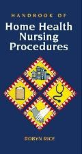 Handbook of Home Health Nursing Procedures