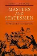 Masters and Statesmen The Political Culture of American Slavery