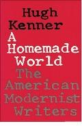 Homemade World The American Modernist Writers